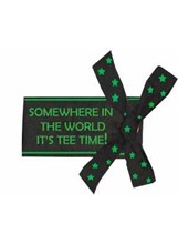 LUGGAGE TAG - SOMEWHERE IN THE WORLD IT'S TEE TIME