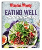 Women's Weekly - Eating Well With Diabetes