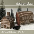 ADVENT VILLAGE Part Three - Designatus Designs