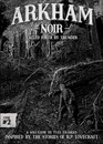 Arkham Noir: Case #2 - Called Forth By Thunder (ESSEN PREORDER - ETA, 21st NOV)