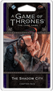 A Game of Thrones: The Card Game (Second Edition) - The Shadow City (Dance of Shadows Cycle #1)