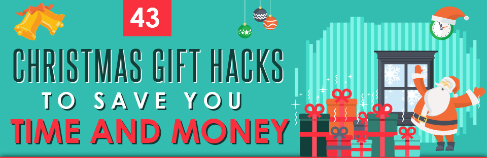 43 Christmas Gift Hacks To Save You Time & Money