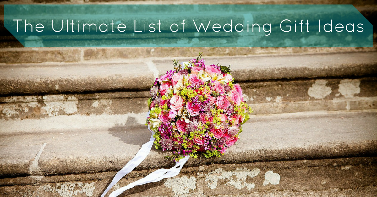 The Ultimate List of Wedding Gift Ideas