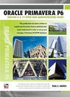 Oracle Primavera P6 Version 8 and 15 EPPM Web Administrators Guide - Spiral