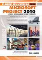 Planning and Scheduling Using Microsoft Project 2010 - Updated 2013 Including Revised Workshops  - Spiral