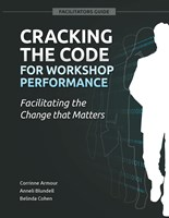 Cracking the Code for Workshop Performance: Facilitating the Change that Matters