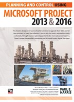Planning and Control Using Microsoft Project 2013 and 2016 - Paperback