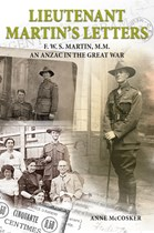 Lieutenant Martin's Letters: F. W. S. Martin, M.M., an ANZAC in the Great War (Paperback)