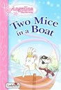 Angelina Ballerina: Two Mice in a Boat