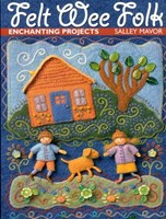 Felt Wee Folk Enchanting Projects