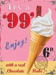 99 Ice Cream -  Metal Wall Sign (3 sizes)