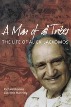 Man of All Tribes (A): The life of Alick Jackomos