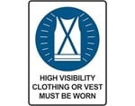 Sign High Visibility Clothing or Vest Must Be Worn - Mandatory Sign