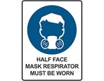 Sign Half Face Mask Respirator Must Be Worn - Mandatory Sign