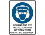 Sign Hearing and Eye Protection Must Be Worn When Operating Equipment - Mandatory Sign